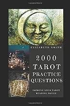 2000 Tarot Practice Questions: Improve Your Tarot Reading Skills