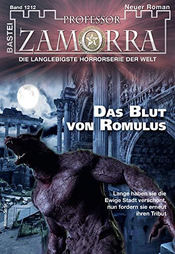 Professor Zamorra 1212 - Horror-Serie: Das Blut von Romulus