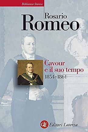 Cavour e il suo tempo. vol. 3. 1854-1861 (Biblioteca storica Laterza)