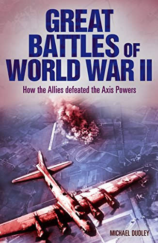 Great Battles of World War II: How the Allies Defeated the Axis Powers