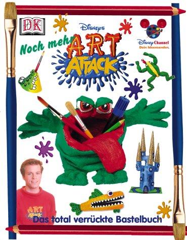 Noch mehr Art Attack: Das total verrückte Bastelbuch