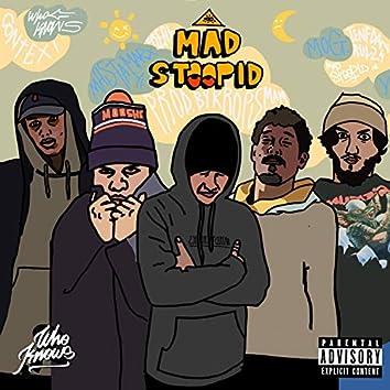 Mad Stoopid