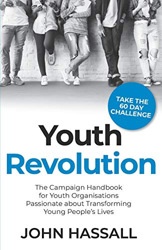Youth Revolution: The Campaign Handbook for Youth Organisations Passionate...