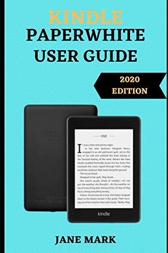 KINDLE PAPERWHITE USER GUIDE: The Step By Step Complete And Ultimate Manual On How To Setup, Manage Your Kindle Paperwhite(E-Reader) With Easy Tips And Tricks