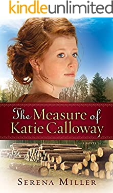 The Measure of Katie Calloway,: A Novel (Northwoods Dreams Book 1)