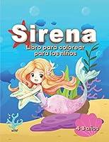 Sirena - Libro para colorear para los niños: De 4 a 8 años - Magníficos dibujos para colorear