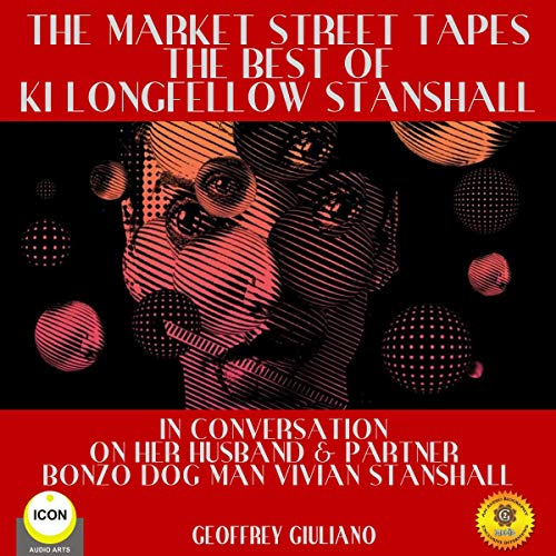 The Market Street Tapes - The Best of Ki Longfellow Stanshall cover art