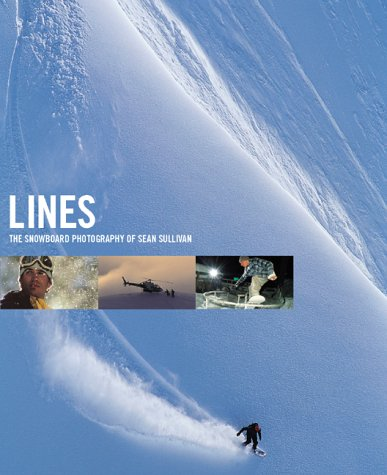 Lines: The Snowboard Photography of Sean Sullivan