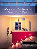 ARQUITECTOS MEXICANOS III: Space, Light and Colour (Mexican Architects S.)