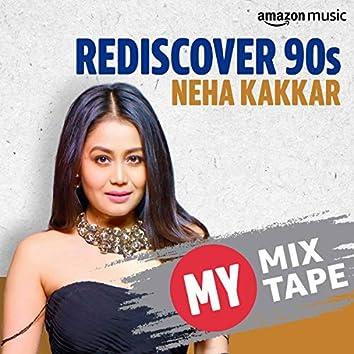 Neha Kakkar: My Mixtape