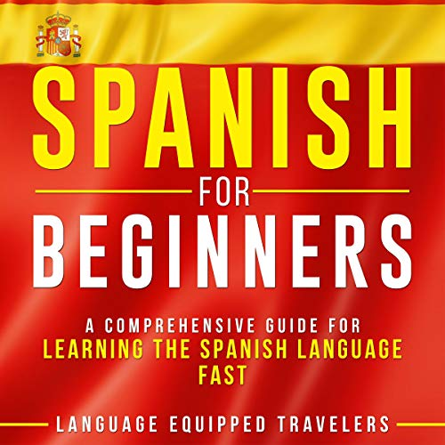 Page de couverture de Spanish for Beginners: A Comprehensive Guide for Learning the Spanish Language Fast