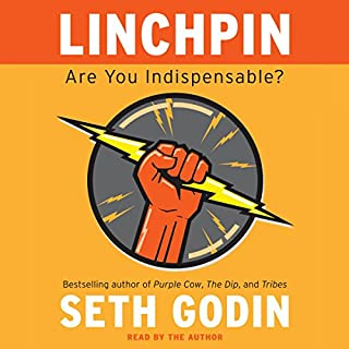 Linchpin     Are You Indispensable?              By:                                                                                                                                 Seth Godin                               Narrated by:                                                                                                                                 Seth Godin                      Length: 8 hrs and 19 mins     357 ratings     Overall 4.5