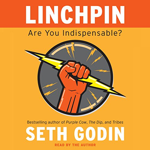 Linchpin     Are You Indispensable?              By:                                                                                                                                 Seth Godin                               Narrated by:                                                                                                                                 Seth Godin                      Length: 8 hrs and 19 mins     3,688 ratings     Overall 4.5