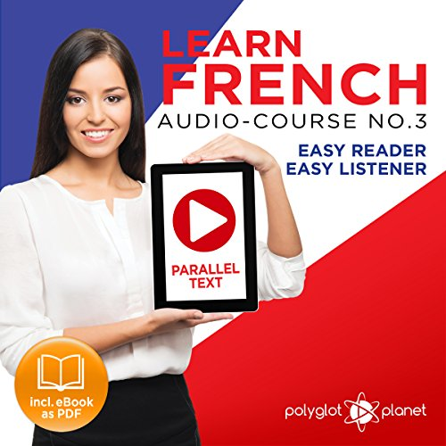 Learn French Easy Reader - Easy Listener - Parallel Text Audio Course No. 3 cover art