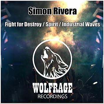 Fight for Destroy / Spirit / Industrial Waves