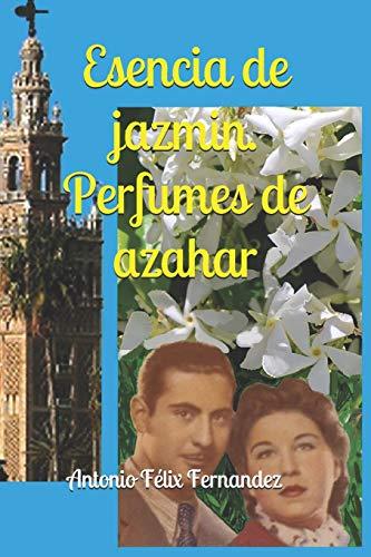 Esencia de jazmin, perfumes de azahar