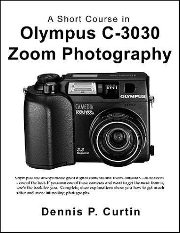 A Short Course in Olympus Camedia C-3030 Photography
