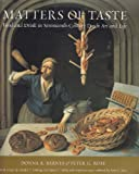 Matters of Taste: Food and Drink in Seventeenth-Century Dutch Art and Life