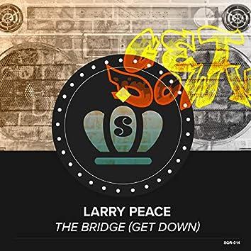 The Bridge (Get Down)