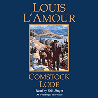 Comstock Lode                   By:                                                                                                                                 Louis L'Amour                               Narrated by:                                                                                                                                 Erik Singer                      Length: 15 hrs and 18 mins     3 ratings     Overall 4.0