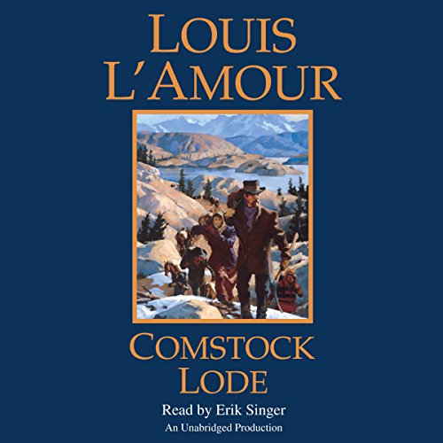 Comstock Lode                   By:                                                                                                                                 Louis L'Amour                               Narrated by:                                                                                                                                 Erik Singer                      Length: 15 hrs and 18 mins     674 ratings     Overall 4.7