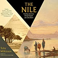 The Nile: Traveling Downriver Through Egypt's Past and Present