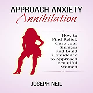 Approach Anxiety Annihilation audiobook cover art