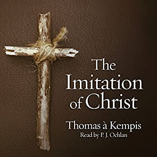 The Imitation of Christ                   By:                                                                                                                                 Thomas À Kempis                               Narrated by:                                                                                                                                 P.J. Ochlan                      Length: 7 hrs and 42 mins     13 ratings     Overall 4.6