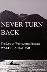 Never Turn Back by Walt Blackadar