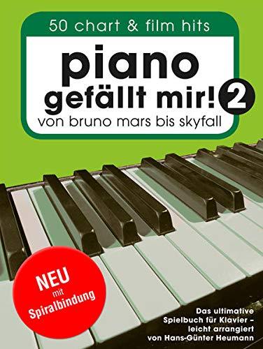 Piano gefällt mir! - Band 2 (Spiral-Bound): Songbook für Klavier: 50 Chart & Film Hits - von Bruno Mars bis Skyfall. Das ultimative Spielbuch für Klavier