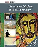 Credo: (Elective Option C) Living as a Disciple of Jesus in Society, Student Text