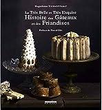 La très belle et très exquise histoire des gâteaux et des friandises - Le Pérégrinateur - 03/10/2018