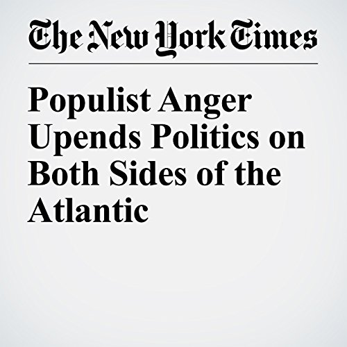 Populist Anger Upends Politics on Both Sides of the Atlantic audiobook cover art