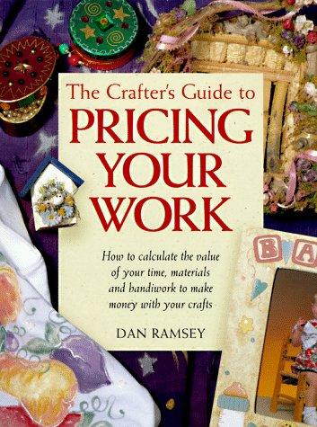 The Crafter's Guide to Pricing Your Work