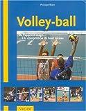 Volley-ball - De l'apprentissage à la compétition de haut niveau
