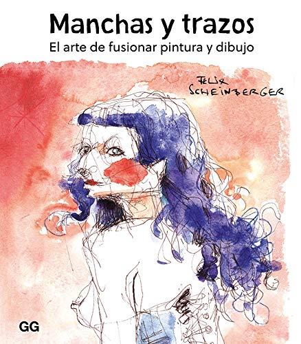Manchas y trazos: El arte de fusionar pintura y dibujo (Spanish Edition)