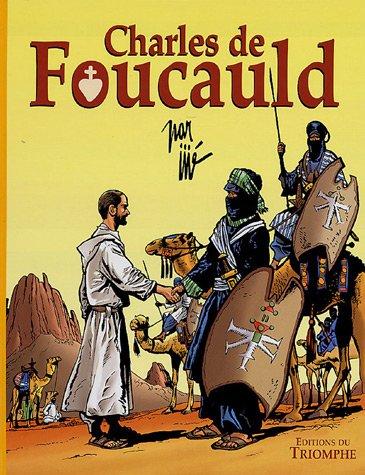 Charles de Foucauld : Conquérant pacifique du Sahara