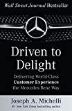 Driven to Delight: Delivering World-Class Customer Experience the Mercedes-Benz Way (English Edition)