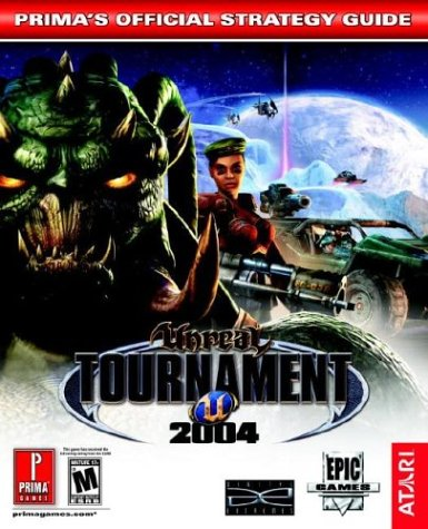 Unreal Tournament 2004: Prima's Official Strategy Guide (Prima's Official Strategy Guides)