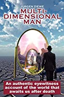 Multidimensional Man: A Voyage of Discovery into the Heart of Creation