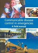 Communicable Disease Control in Emergencies: A Field Manual