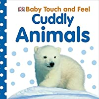 Baby Touch and Feel: Cuddly Animals