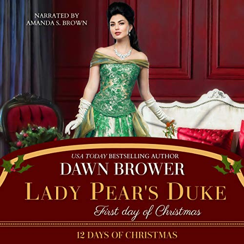 Lady Pear's Duke: First Day of Christmas: Bluestockings Defying Rogues Audiobook By Dawn Brower, Twelve Days cover art
