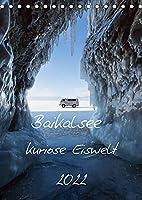 Baikalsee- kuriose Eiswelt (Tischkalender 2022 DIN A5 hoch): Winter auf dem Baikalsee (Monatskalender, 14 Seiten )