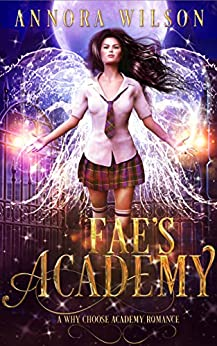 Fae's Academy: A Why Choose Academy Romance by [Annora Wilson]