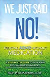 We Just Said No! Treating Adhd Without Medication: A Step-By-Step Guide to Increasing Focus and Improving Mood (1)