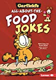 Garfield s ® All-about-the-Food Jokes (Garfield s (R) Belly Laughs)