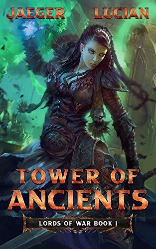 Lords of War: Tower of Ancients: (Book 1 - A Dark Fantasy novel) (English Edition)