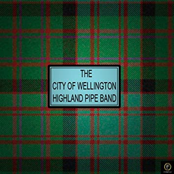 Pipe Band Music, The City of Wellington Highland Pipe Band
