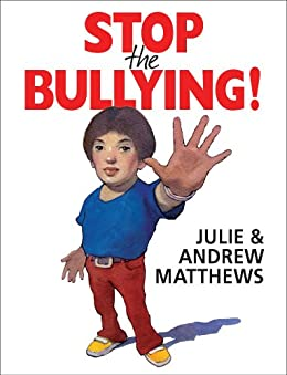 Stop the Bullying! by [Andrew Matthews]